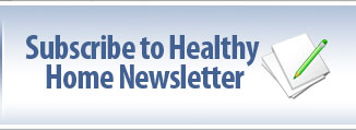 Subscribe to Healthy Homes Newsletter
